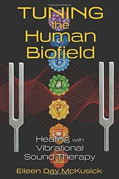 TUNING THE HUMAN BIOFIELD http://www.amazon.com/Tuning-Human-Biofield-Healing-Vibrational/dp/1620552469/ref=sr_1_1?s=books&ie=UTF8&qid=1411402181&sr=1-1 This book is a profoundly insightful and inspiring work as well as a tremendous leap forward for the healing sciences. If I were designing an alternative medicine curriculum, this text would be required reading.