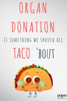 #TACO 'bout #organdonation with your loved ones!