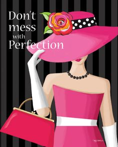 Don't mess with Perfection.  Kathy Middlebrook art.