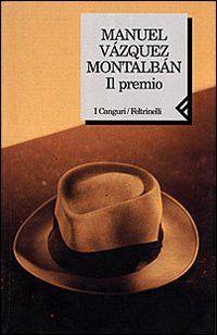Il premio - Manuel Vázquez Montalbán - 28 recensioni su Anobii