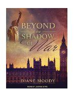 Beyond the shadow of war / Diane Moody.
