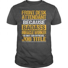 Awesome Tee For Front Desk Attendant - #tshirt blanket #gray sweater. SAVE => https://www.sunfrog.com/LifeStyle/Awesome-Tee-For-Front-Desk-Attendant-138469970-Dark-Grey-Guys.html?68278