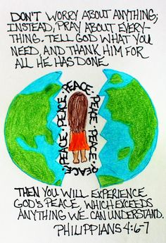 """""""Don't worry about anything, Instead pray about everything, Tell God what you need and thank him for all he has done. Then you will experience God's peace which exceeds anything we can understand."""" Philippians 4:6-7 (Scripture Doodle Art of Encouragement)"""