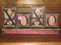 Valentine Blocks - XOXO-Love You A Bushel and A Peck and Hug Around The Neck (Vintage Valentine Paper) Love Sign...Looking for Valentine's Day craft ideas.  Here's a cute one you can eoither buy or use as inspiration.