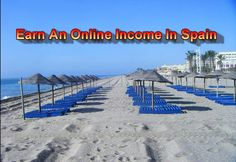 Work online in Spain or from anywhere you like, For the last few years I have been making a full time online income and still traveling the world take a look at the easy to follow business i am now using.  see how here. http://davidwrightonline.com/myproofpage.html If you have a few hours a day to learn then I can show you how to generate an online income this month. #movetospain