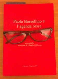 """Da """"Paolo Borsellino e l'agenda rossa"""" (a cura della redazione di 19luglio1992.com)"""