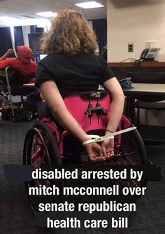 People protest when the republican congress tries for the fortieth time to take away people's  health insurance to give tax cuts to billionaires and McConnell has them arrested.