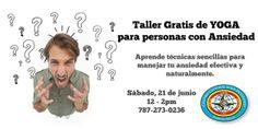 Taller GRATIS de Yoga para personas con Ansiedad - sábado, 21 junio 12PM Centro Cultural Yoga Devanand 787-273-0236