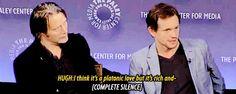Hugh Dancy & Mads Mikkelsen (lmfao @ Mads' subtle reaction to what Hugh's saying)