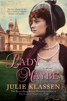 Lady Maybe by Julie Klassen--coming July 2015!