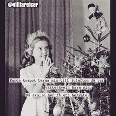 #jul #gran #julgran #julafton #vätte #tomte #helvete #villfarelser #humor #ironi #text #kul #skoj #l - villfarelser Funny Quotes, Life Quotes, Funny Memes, Cheer Up, Pissed, Big Sur, Proverbs, Make Me Smile, I Laughed