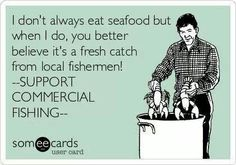 Proud wife of a Commercial Fisherman!