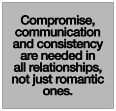 One of those truths in life.. In my opinion, communication is the most important. Without it you have nothing. Starting with trust!