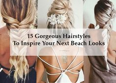 15 Gorgeous Hairstyles To Inspire Your Next Beach Looks - beachbox