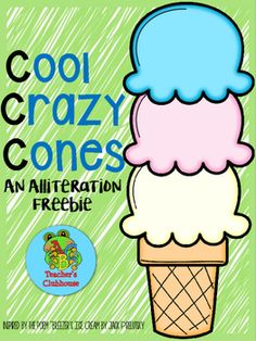 """Cool Crazy Cones {An Alliteration Freebie} - This FREEBIE includes the following to practice alliteration by creating wacky ice cream flavors inspired by Jack Prelutsky's poem """"Bleezer's Ice Cream"""" -"""
