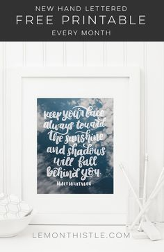Free hand lettered printables every month.... I LOVE some of these! Perfect for changing up gallery walls