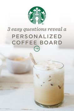 Take the quiz to get your personalized coffee board. We'll create a board full of helpful tips, tricks, and recipes based on your answers.
