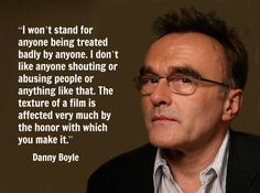 Danny Boyle  - Film Director Quote - Movie Director Quote  #dannyboyle