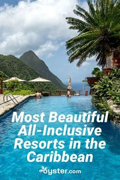 The Most Beautiful Caribbean All-Inclusive Resorts Travelers wanting a stunning setting combined with the convenience of an all-inclusive resort are in luck, as the Caribbean is packed with gorgeous properties. Read on for the most beautiful all-inclusive Carribean Honeymoon, Caribbean All Inclusive, Best All Inclusive Resorts, Caribbean Resort, Adult Only All Inclusive, The Caribbean, Best Carribean Island, Best Carribean Vacation, St Lucia All Inclusive