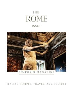 Rome creatures, legends, and stories: the Rome issue of the Simposio magazine, Italian travel, recipes, and culture. Italian Art, Italian Recipes, Rome, Legends, Creatures, Culture, Magazine, Movies, Movie Posters