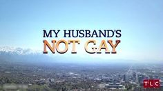 """Cancel your upcoming TV show, """"My Husband's Not Gay"""" 
