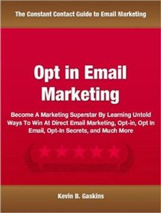 Opt In Email Marketing: Become A Marketing Superstar By Lea. Direct Email Marketing, Email Marketing Strategy, Viral Marketing, Marketing Tactics, Business Marketing, Affiliate Marketing, Internet Advertising, Internet Marketing, Online Marketing