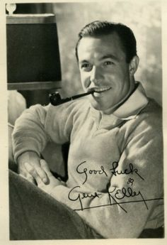 Mr. Gene Kelly, you are simply my favorite...