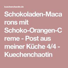 Schokoladen-Macarons mit Schoko-Orangen-Creme - Post aus meiner Küche 4/4 - Kuechenchaotin