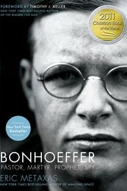 Bonhoeffer: Pastor, Martyr, Prophet, Spy   -     By: Eric Metaxas Powerful story and riveting analysis of Bonhoeffer's passion for truth and justice in personal life and church leadership in Hitler's Germany when facing implacable evil in God's strength.