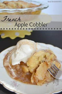 French Apple Cobbler | Real Housemoms | #dessert #applecobbler  Filling      3 lbs. apples, peeled, cored and sliced     ¾ c sugar     2 T flour     1 t cinnamon     ¼ t salt     1 t vanilla     ¼ c water     1 T butter  Topping      ½ c flour     ½ c sugar     ½ t baking powder     ¼ salt     2 T butter     1 egg, beaten
