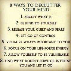 8 Ways to De~Clutter Your Mind~