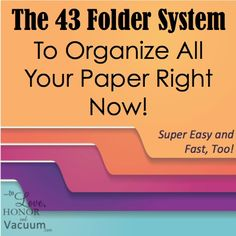 Need help organizing your paper clutter? The 43 Folder System is a great solution--file bills, paper and cards based on WHEN you'll need them.
