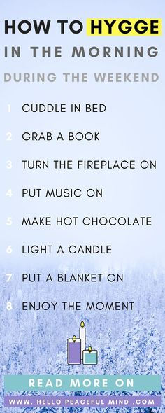 Follow this step by step guide to hygge during the weekend. It will help you relax and get rid of the work week stress. Find more info on www.HelloPeacefulMind.com