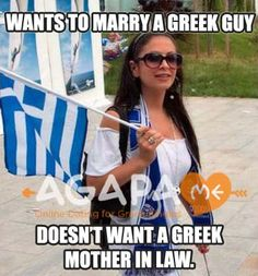 #Greek Girl Problems... #MotherInLaw