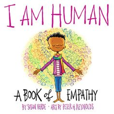 I Am Human: A Book of Empathy by Susan Verde Peter H Reynolds, Susan Reynolds, Simple Line Drawings, Bookshelves Kids, Thing 1, Kid Character, Bedtime Stories, Early Childhood, Childrens Books