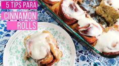 5 Tips para obtener los Cinnamon Rolls perfectos (receta)