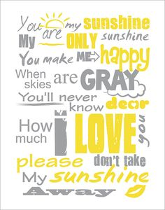 You Are My Sunshine - my mom used to sing this to us, now she sings it to jack