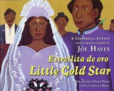 Estrellita de oro / Little Gold Star: A Cinderella Cuento by Joe Hayes, illustrated by Gloria Osuna Perez and Lucia Angela Perez.  (American Southwest)