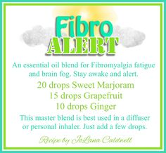 Essential oil blend for Fibromyalgia fatigue and brain fog.