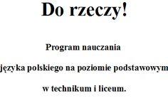 Do rzeczy! Program nauczania języka polskiego w liceum i technikum.
