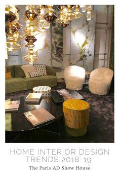 Home Interior Design Trends 2018 19 U2013 The Paris AD Show House