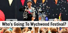 WHO'S GOING TO WYCHWOOD FESTIVAL 2016