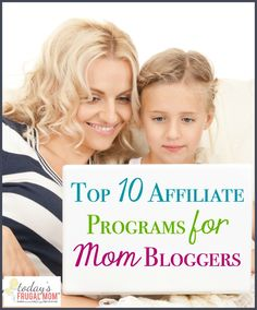 Come and see my top 10 picks for affiliate programs for mom bloggers! Each of these programs have proven to be a viable source of income over the past several years! :: todaysfrugalmom.com