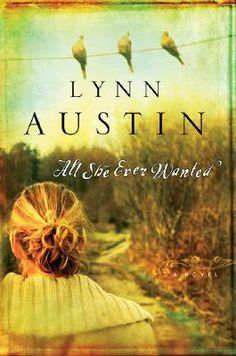 """""""All She Ever Wanted"""" by Lynn Austin....very good story which encompasses 5 generations. Very touching."""