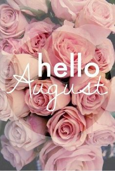 Hello August august hello august august quotes welcome august hello august quotes welcome august quotes Welcome August Quotes, Welcome Quotes, Hello August Images, Hello January, October, New Month Quotes, August Month Quotes, Neuer Monat, August Pictures