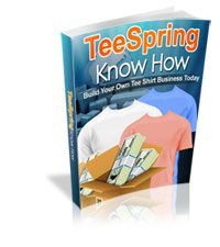 TeeSpring Know How  Is a site that allows you to get creative and design your own t-shirt, then market it using crowd funding. Bottom line you could make a lot of money or you could fail miserably. Having a better understanding about Teespring is a good place to start. August 2014 FREE Members Download Learn more: http://weurls.com/plr