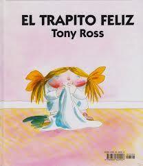 El trapito feliz, de Tony Ross. Editorial Fondo de Cultura Económica.