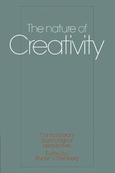 The Nature of Creativity: Contemporary Psychological Perspectives by Robert J… Cambridge University, Science Books, Diversity, Perspective, Psychology, This Book, Medicine, Creativity, Study