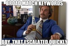 PPC-meme-broad-match-keywords-market-launch-digital-ppc-consultant.jpg (620×416)