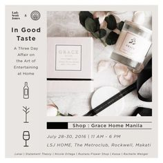 See you all this July at the exciting pop up event & trunk show by Lady Scott Jones and Cura V: IN GOOD TASTE. Grace Home Manila will be there! Grace Home, Three Days Grace, Affair, Third, Events, Entertaining, Art, Art Background, Kunst